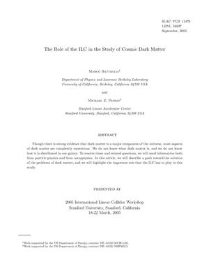 Primary view of object titled 'The Role of the ILC in the Study of Cosmic Dark Matter'.