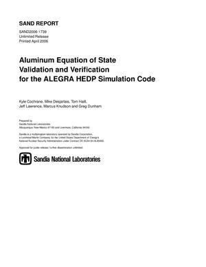 Primary view of object titled 'Aluminum equation of state validation and verification for the ALEGRA HEDP simulation code.'.