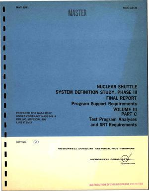 Primary view of object titled 'Nuclear shuttle system definition study. Phase III. Final report. Volume III. Program support requirements. Part C. Test program analyses and SRT requirements'.