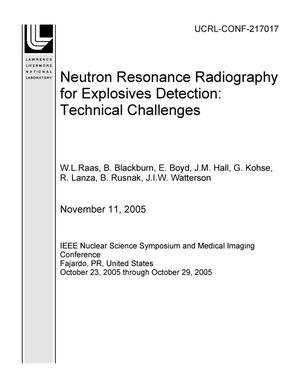 Primary view of object titled 'Neutron Resonance Radiography for Explosives Detection: Technical Challenges'.