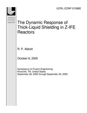Primary view of object titled 'The Dynamic Response of Thick-Liquid Shielding in Z-IFE Reactors'.