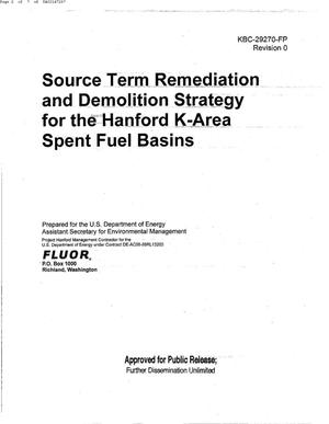 Primary view of object titled 'SOURCE TERM REMEDIATION & DEMOLITION STRATEGY FOR THE HANFORD K-AREA SPENT FUEL BASINS'.