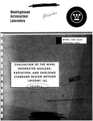 Primary view of object titled 'Evaluation of the WANL integrated nuclear, radiation, and shielding standard design method (WISDM). Volume II'.