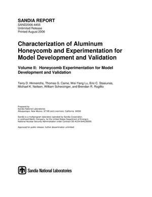 Primary view of object titled 'Characterization of aluminum honeycomb and experimentation for model development and validation :volume II, honeycomb experimentation for model development and validation.'.