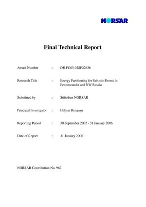 Primary view of object titled 'Final Technical Report, 30 SEPTEMBER 2002 - 31 JANUARY 2006; ENERGY PARTIONING FOR SEISMIC EVENTS IN FENNOSCANDIA AND NW RUSSIA'.