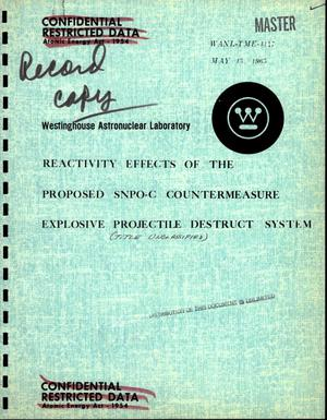 Primary view of object titled 'Reactivity effects of the proposed SNPO-C countermeasure explosive projectile destruct system'.