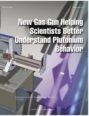 Primary view of object titled 'New Gas Gun Helping Scientists Better Understand Plutonium Behavior'.