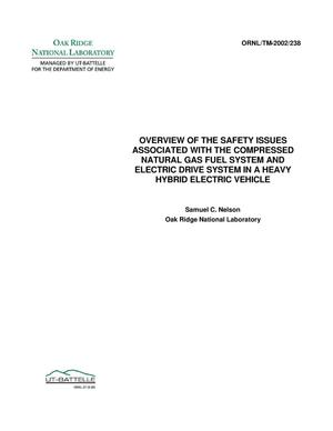 Primary view of object titled 'Overview of the Safety Issues Associated with the Compressed Natural Gas Fuel System and Electric Drive System in a Heavy Hybrid Electric Vehicle'.