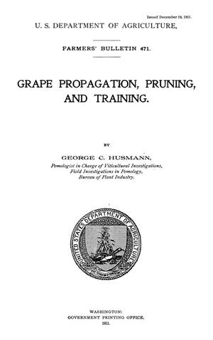 Primary view of object titled 'Grape Propagation, Pruning, and Training'.