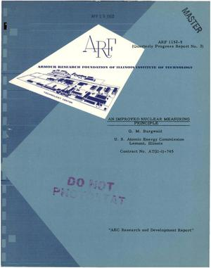 Primary view of object titled 'AN IMPROVED NUCLEAR MEASURING PRINCIPLE. Quarterly Progress Report No. 3 Covering the Period from December 1, 1959 to March 1, 1960'.