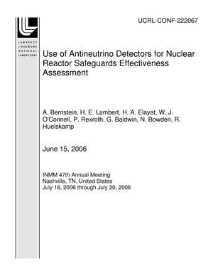 Primary view of object titled 'Use of Antineutrino Detectors for Nuclear Reactor Safeguards Effectiveness Assessment'.