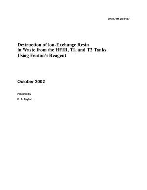 Primary view of object titled 'Destruction of Ion-Exchange Resin In Waste From the HFIR, T1 and T2 Tanks Using Fenton's Reagent'.
