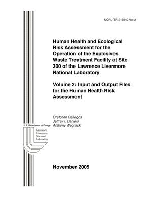 Primary view of object titled 'Human Health and Ecological Risk Assessment for the Operation of the Explosives Waste Treatment Facility at Site 300 of the Lawrence Livermore National Laboratory, Volume 2: Input and Output Files for the Human Health Risk Assessment'.