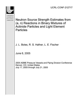Primary view of object titled 'Neutron Source Strength Estimates from (a, n) Reactions in Binary Mixtures of Actinide Particles and Light Element Particles'.