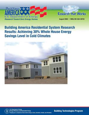 Primary view of object titled 'Building America Residential System Research Results: Achieving 30% Whole House Energy Savings Level in Cold Climates'.