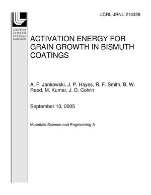 Primary view of object titled 'ACTIVATION ENERGY FOR GRAIN GROWTH IN BISMUTH COATINGS'.