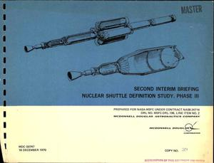 Primary view of object titled 'Nuclear shuttle definition study. Phase III. Second interim briefing'.