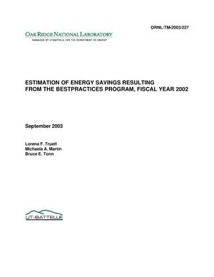 Primary view of object titled 'Estimation of Energy Savings Resulting From the BestPractices Program, Fiscal Year 2002'.