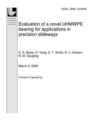 Primary view of object titled 'Evaluation of a novel UHMWPE bearing for applications in precision slideways'.
