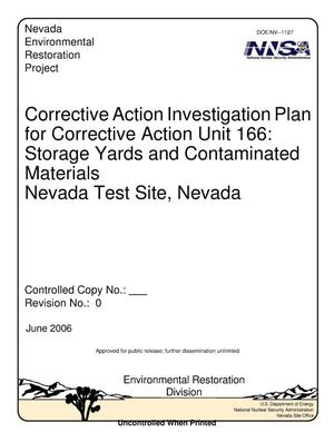 Primary view of object titled 'Corrective Action Investigation Plan for Corrective Action Unit 166: Storage Yards and Contaminated Materials, Nevada Test Site, Nevada, Rev. No.: 0'.