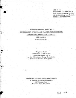 Primary view of object titled 'DEVELOPMENT OF METALLIC URANIUM FUEL ELEMENTS OF IMPROVED IRRADIATION STABILITY. Semiannual Progress Report No. 1'.