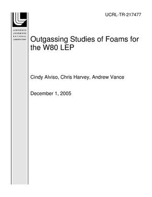 Primary view of object titled 'Outgassing Studies of Foams for the W80 LEP (FY05)'.