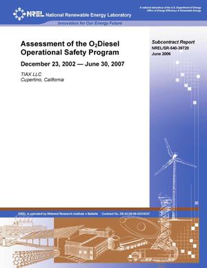 Primary view of object titled 'Assessment of the O2Diesel Operational Safety Program: December 23, 2002 -- June 30, 2007'.