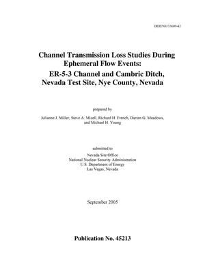 Primary view of object titled 'Channel Transmission Loss Studies During Ephemeral Flow Events: ER-5-3 Channel and Cambric Ditch, Nevada Test Site, Nye County, Nevada'.