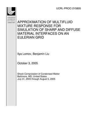 Primary view of object titled 'APPROXIMATION OF MULTIFLUID MIXTURE RESPONSE FOR SIMULATION OF SHARP AND DIFFUSE MATERIAL INTERFACES ON AN EULERIAN GRID'.