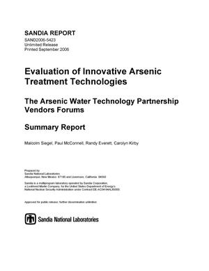 Primary view of object titled 'Evaluation of innovative arsenic treatment technologies :the arsenic water technology partnership vendors forums summary report.'.