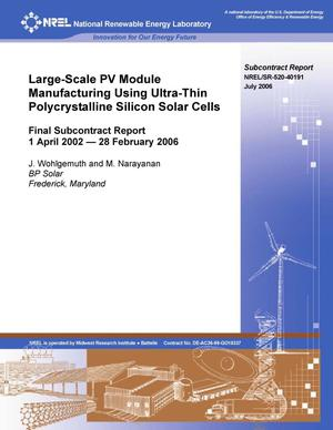 Primary view of object titled 'Large-Scale PV Module Manufacturing Using Ultra-Thin Polycrystalline Silicon Solar Cells: Final Subcontract Report, 1 April 2002--28 February 2006'.
