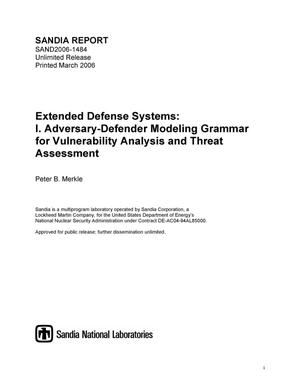 Primary view of object titled 'Extended defense systems :I. adversary-defender modeling grammar for vulnerability analysis and threat assessment.'.