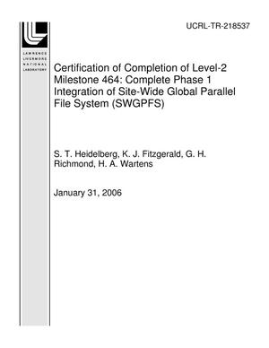 Primary view of object titled 'Certification of Completion of Level-2 Milestone 464: Complete Phase 1 Integration of Site-Wide Global Parallel File System (SWGPFS)'.