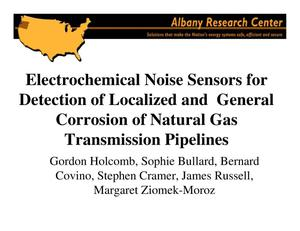 Primary view of object titled 'Electrochemical noise sensors for detection of localized and general corrosion of natural gas transmission pipelines'.