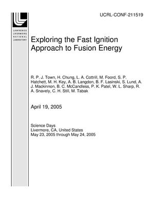 Primary view of object titled 'Exploring the Fast Ignition Approach to Fusion Energy'.