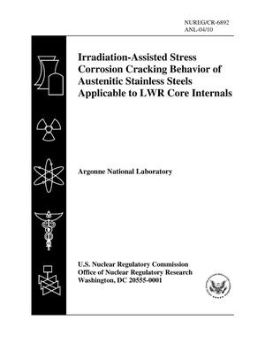 Primary view of object titled 'Irradiation-assisted stress corrosion cracking behavior of austenitic stainless steels applicable to LWR core internals.'.