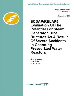 Primary view of object titled 'SCDAP/RELAP5 Evaluation of the Potential for Steam Generator Tube Ruptures as a Result of Severe Accidents in Operating PWRs'.