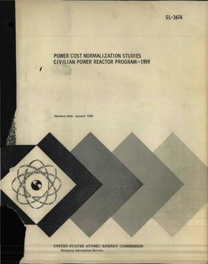 Primary view of object titled 'POWER COST NORMALIZATION STUDIES CIVILIAN POWER REACTOR PROGRAM--Sept. 1, 1959'.