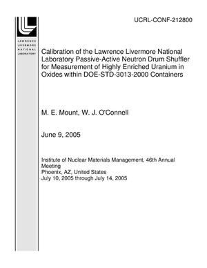Primary view of object titled 'Calibration of the Lawrence Livermore National Laboratory Passive-Active Neutron Drum Shuffler for Measurement of Highly Enriched Uranium in Oxides within DOE-STD-3013-2000 Containers'.