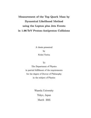 Primary view of object titled 'Measurement of the Top Quark Mass by Dynamical Likelihood Method using the Lepton plus Jets Events in 1.96 Tev Proton-Antiproton Collisions'.