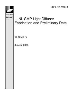 Primary view of object titled 'LLNL SMP Light Diffuser Fabrication and Preliminary Data'.