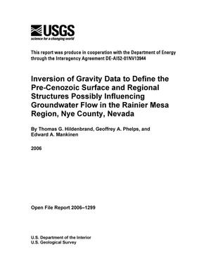 Primary view of object titled 'Inversion of Gravity Data to Define the Pre-Cenozoic Surface and Regional Structures Possibly Influencing Groundwater Flow in the Rainier Mesa Region, Nye County, Nevada.'.