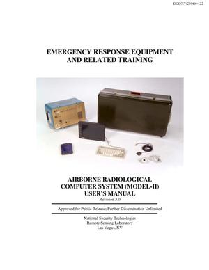 Primary view of object titled 'Emergency Response Equipment and Related Training: Airborne Radiological Computer System (Model II)'.