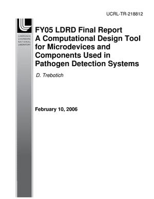 Primary view of object titled 'FY05 LDRD Final Report A Computational Design Tool for Microdevices and Components in Pathogen Detection Systems'.