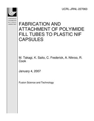 Primary view of object titled 'FABRICATION AND ATTACHMENT OF POLYIMIDE FILL TUBES TO PLASTIC NIF CAPSULES'.