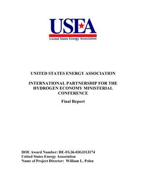 Primary view of object titled 'United States Energy Association Final Report International Partnership for the Hydrogen Economy Ministerial Conference'.