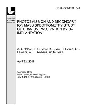 Primary view of object titled 'PHOTOEMISSION AND SECONDARY ION MASS SPECTROMETRY STUDY OF URANIUM PASSIVATION BY C+ IMPLANTATION'.