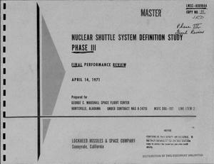Primary view of object titled 'Nuclear shuttle system definition study. Phase III. Final performance review'.