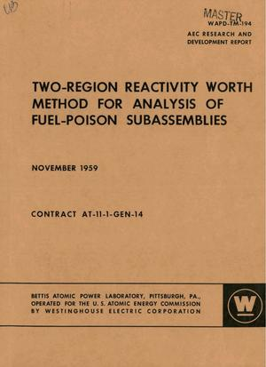 Primary view of object titled 'TWO-REGION REACTIVITY WORTH METHOD FOR ANALYSIS OF FUEL-POISON SUBASSEMBLIES'.