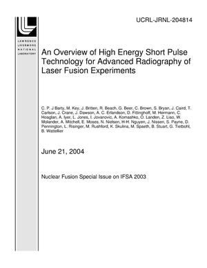 Primary view of object titled 'An Overview of High Energy Short Pulse Technology for Advanced Radiography of Laser Fusion Experiments'.